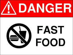 Eat too much fast food is dangerous