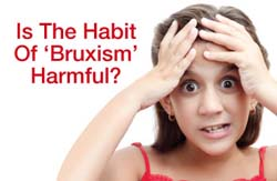 Is bruxism harmful?